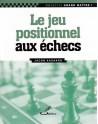 Ce livre d'échecs vous aidera a la prise de décision aux échecs et vous maîtrisez le jeu positionnel