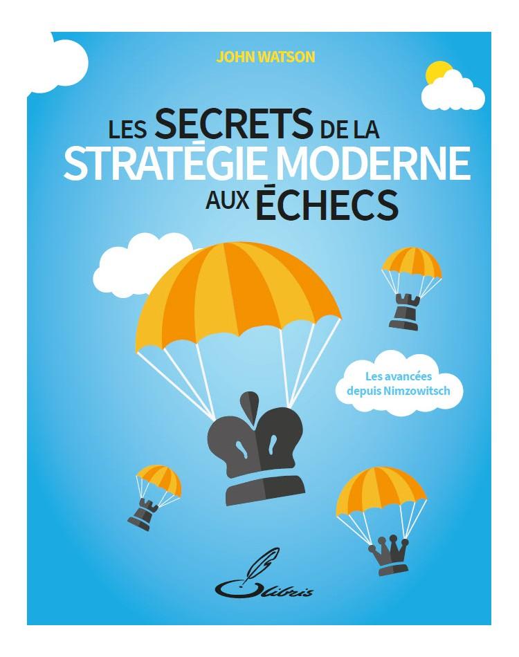 Les secrets de la stratégie moderne aux échecs est un livre d'échecs de John Watson.