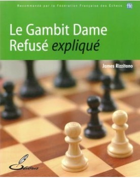Ouvertures échecs : le Gambit Dame Refusé expliqué de James Rizzitano (1.d4 d5 2.c4 e6).