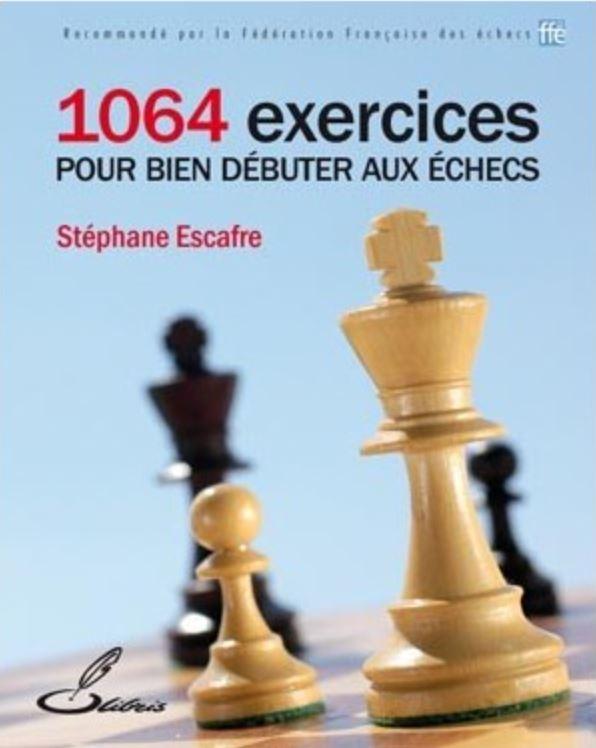 Livre d'échecs : 1064 exercices pour bien débuter aux échecs