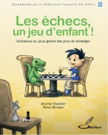 Livre d'échecs : Les échecs, un jeu d'enfant
