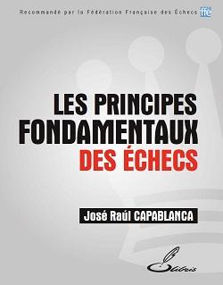 Les principes fondamentaux aux échecs de Capablanca