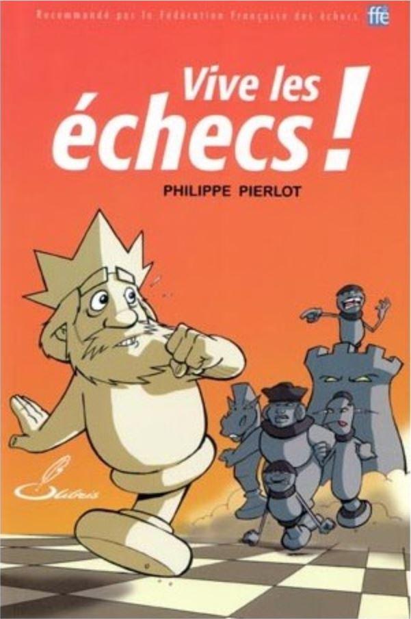 Livre d'échecs : Vive les échecs !